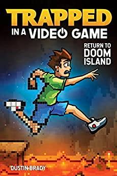 Trapped in a Video Game (Book 4): Return to Doom Island by [Dustin Brady, Jesse Brady]