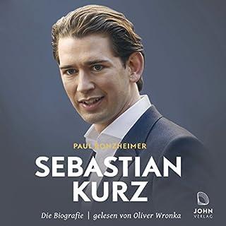 Sebastian Kurz: Die Biografie                   Autor:                                                                                                                                 Paul Ronzheimer                               Sprecher:                                                                                                                                 Oliver Wronka                      Spieldauer: 5 Std. und 52 Min.     40 Bewertungen     Gesamt 4,4