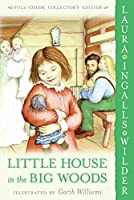 Little House in the Big Woods: Full Color Edition (Little House (1))