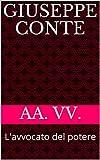 Giuseppe Conte: L'avvocato del potere