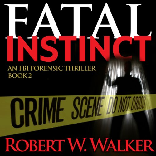 Fatal Instinct     The Instinct Series, Book 2              By:                                                                                                                                 Robert W. Walker                               Narrated by:                                                                                                                                 Marshal Hilton                      Length: 11 hrs and 18 mins     10 ratings     Overall 4.0