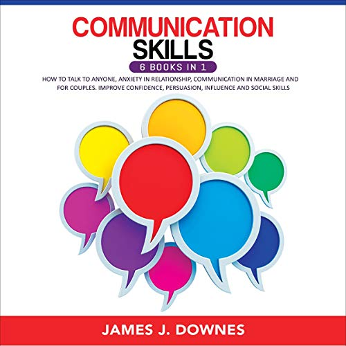 Communication Skills: 6 Books in 1 Audiobook By James Downes cover art