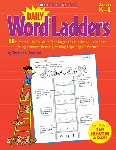 Daily Word Ladders: 80+ Word Study Activities That Target Key Phonics Skills to Boost Young Learners? Reading, Writing & Spelling Confidence