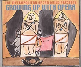 Growing Up With Opera (Metropolitan Opera Guild Presents)
