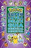 Pokémon Súper Extra Delux Guía esencial definitiva