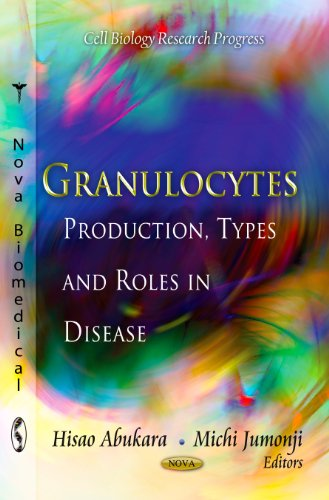 Granulocytes: Production, Types & Roles in Disease (Cell Biology Research Progress)