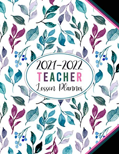 2021-2022 Teacher Lesson Planner: Academic Year Monthly and Weekly Class Organizer | Lesson Plan Grade and Record Books for Teachers July 2021-June...