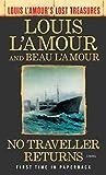 No Traveller Returns (Lost Treasures): A Novel (Louis L'Amour's Lost Treasures)