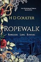 Ropewalk: Rebellion. Love. Survival: Rebellion. Love. Survival (The Ropewalk)