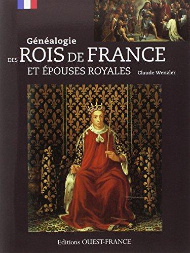 GENEALOGIE DES ROIS DE FRANCE ET EPOUSES