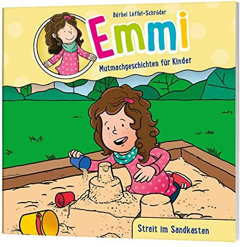 Streit im Sandkasten: Emmi - Mutmachgeschichten für Kinder