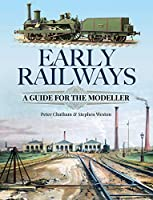Early Railways: A Guide for the Modeller