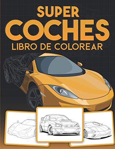 Super Coches Libro de Colorear: Grande con más de 90 Diseños de Carreras y Autos Deportivos Detallados y de alta Calidad