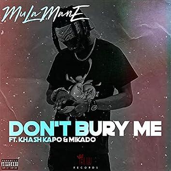 Don't Bury Me