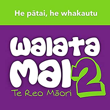 Waiata Mai 2 - He pātai, he whakautu - Māori