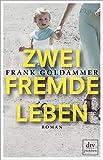 Zwei fremde Leben: Roman