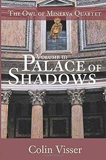 The Owl of Minerva Quartet. Volume III. Palace of Shadows