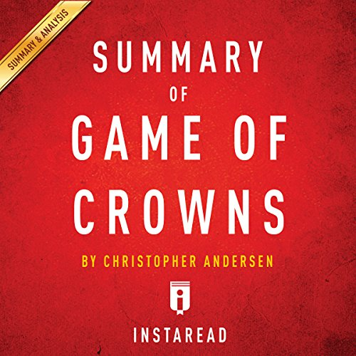 Summary of Game of Crowns by Christopher Andersen | Includes Analysis audiobook cover art