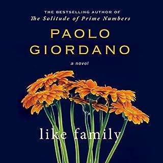 Like Family                   Di:                                                                                                                                 Paolo Giordano                               Letto da:                                                                                                                                 Chris Ciulla                      Durata:  2 ore e 57 min     Non sono ancora presenti recensioni clienti     Totali 0,0