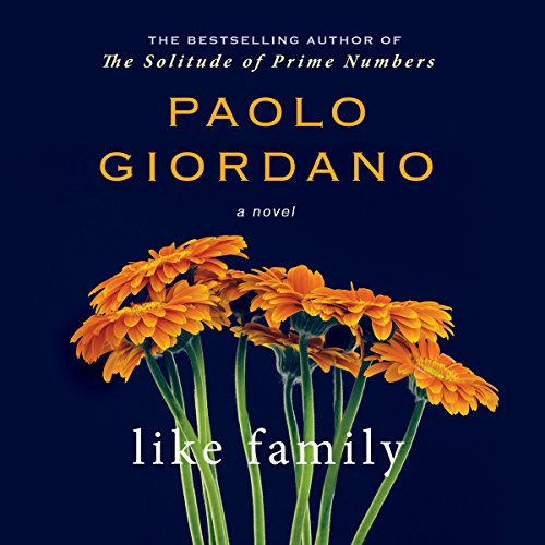 Like Family Audiobook By Paolo Giordano cover art