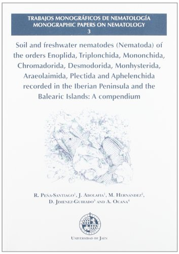 Soil and freshwater nematodes (Nematoda) of the orders Enoplida, Triplonchida, Mononchida, Chromadorida, Desmodorida, Monhysterida, Araeolaimida, ... Trabajos Monográficos de Nematología, Band 3)