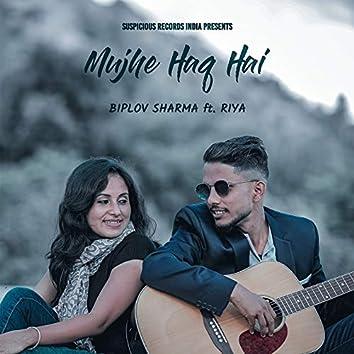 Mujhe Haq Hai (feat. Riya)