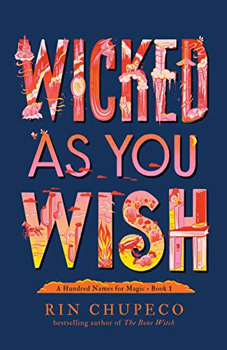 Chupeco, R: Wicked As You Wish (Hundred Names for Magic, Band 1)