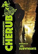 Cherub, Tome 5 - Les survivants de Robert Muchamore