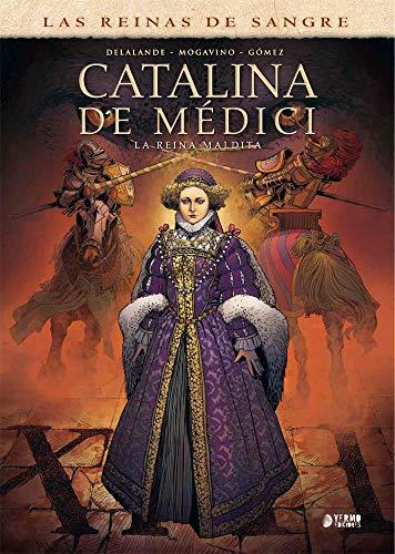 Catalina De Medici. La Reina Maldita