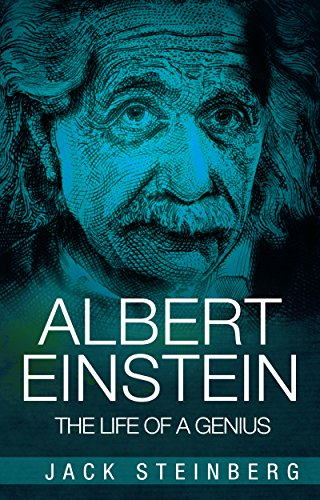 Albert Einstein: The Life of a Genius (English Edition)