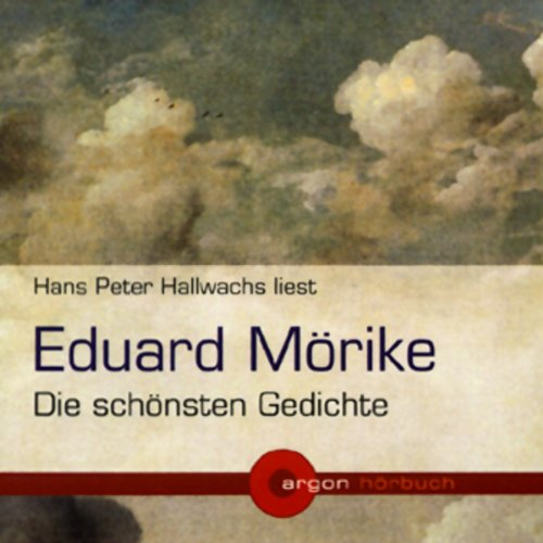 Eduard Mörike - Die schönsten Gedichte                   By:                                                                                                                                 Eduard Mörike                               Narrated by:                                                                                                                                 Hans Peter Hallwachs                      Length: 1 hr     Not rated yet     Overall 0.0