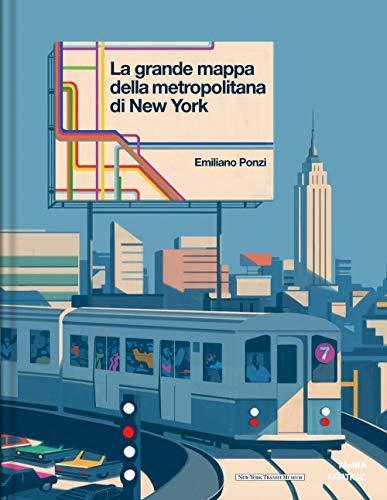 La grande mappa della metropolitana di New York. Ediz. a colori