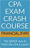 CPA Exam Crash Course - Financial (FAR): The QUICK way to PASS the CPA Exam!!!