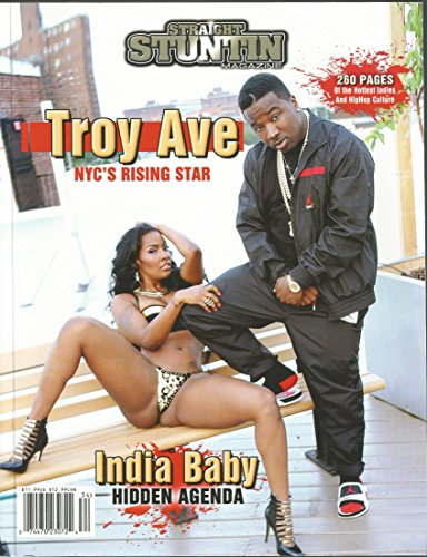 STRAIGHT STUNTIN MAGAZINE ISSUE #34 FEATURING: TROY AVE NYC'S RISING STAR & CRYSTAL RENAY (A WEST COAST WINNER)...