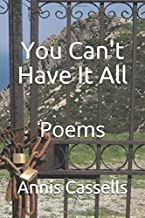 You Can't Have It All: Poems