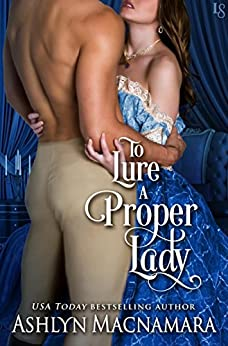 To Lure a Proper Lady (Duke-Defying Daughters Book 1) by [Ashlyn Macnamara]