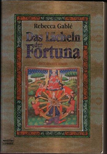 Das Lächeln der Fortuna : historischer Roman. Bastei-Lübbe-Taschenbuch ; Bd. 13917 : Allgemeine Reihe