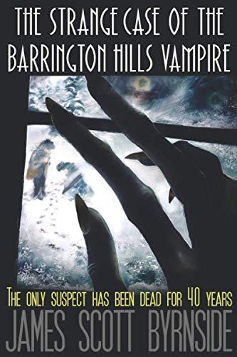 Book: The Strange Case of the Barrington Hills Vampire - An Impossible-crime Murder Mystery by James Scott Byrnside