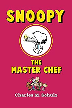 Snoopy the Master Chef by [Charles M. Schulz]