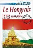 Le hongrois sans peine - Livre avec 4 CD audio de 2h35 Langue de base Français - Langue enseignée Hongrois