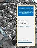 B.I.M. con REVIT 2019: Arquitectura e Ingenieria...