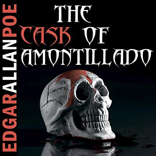 The Cask of Amontillado Audiobook By Edgar Allan Poe cover art
