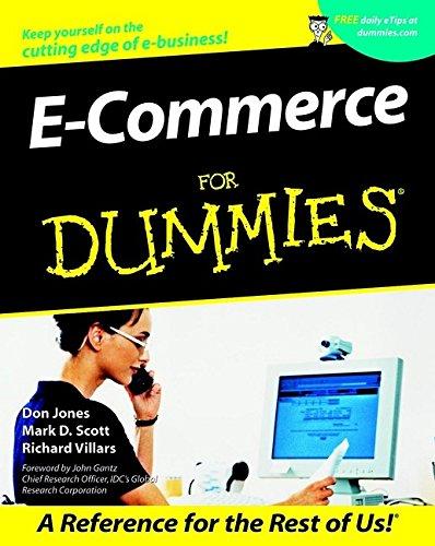 Compare Textbook Prices for E-Commerce For Dummies 1 Edition ISBN 9780764508479 by Jones, Don,Scott, Mark D.,Villars, Richard,Gantz, John
