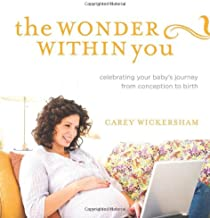 The Wonder Within You: Celebrating Your Baby's Journey from Conception to Birth