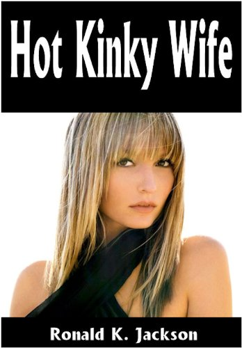Hot Kinky Wife (English Edition)