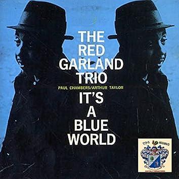 It's a Blue World
