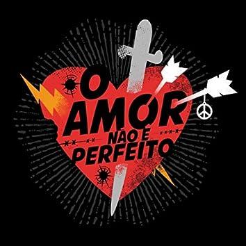 O Amor Não É Perfeito