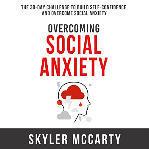 Overcoming Social Anxiety audiobook cover art