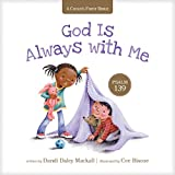 God Is Always with Me: Psalm 139 (A Child's First Bible)