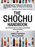The Shochu Handbook - An Introduction to Japan's Indigenous Distilled Drink (English Edition)
